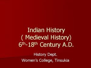 Indian History Medieval History 6 th18 th Century