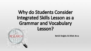 Why do Students Consider Integrated Skills Lesson as