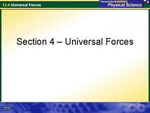 12 4 Universal Forces Section 4 Universal Forces