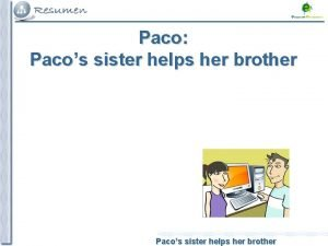 Paco Pacos sister helps her brother The Genitive