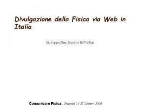 Divulgazione della Fisica via Web in Italia Giuseppe