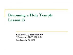 Becoming a Holy Temple Lesson 13 Ezra 5
