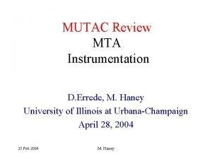 MUTAC Review MTA Instrumentation D Errede M Haney
