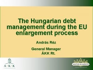 The Hungarian debt management during the EU enlargement