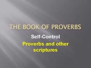 THE BOOK OF PROVERBS SelfControl Proverbs and other