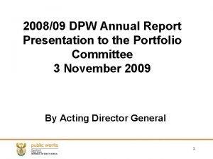 200809 DPW Annual Report Presentation to the Portfolio