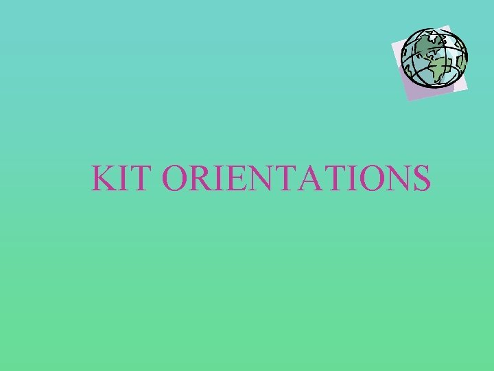 KIT ORIENTATIONS KIT ORIENTATIONS TEMPLATE for materials 1