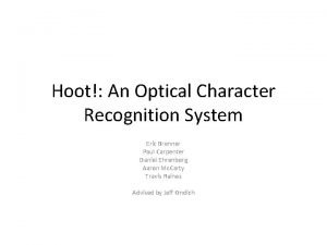 Hoot An Optical Character Recognition System Eric Brenner