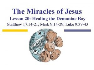 The Miracles of Jesus Lesson 20 Healing the