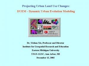 Projecting Urban Land Use Changes DUEM Dynamic Urban