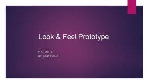 Look Feel Prototype PROTOTYPE BRUKERTESTING Min prototype Lasersensor