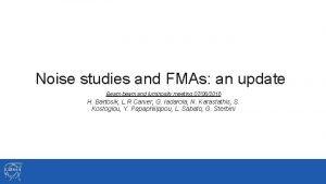 Noise studies and FMAs an update Beam beam