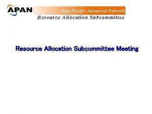 Resource Allocation Subcommittee Meeting Meeting Agenda 1 Subcommittee