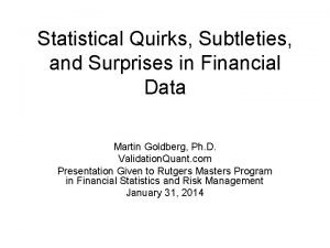 Statistical Quirks Subtleties and Surprises in Financial Data