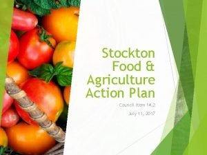 Stockton Food Agriculture Action Plan Council Item 14