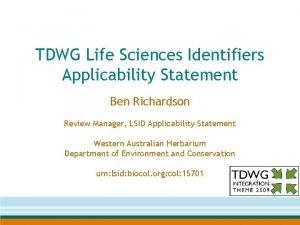 TDWG Life Sciences Identifiers Applicability Statement Ben Richardson