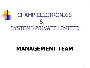 CHAMP ELECTRONICS SYSTEMS PRIVATE LIMITED MANAGEMENT TEAM 1