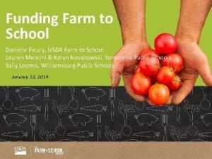 Funding Farm to School Danielle Fleury USDA Farm