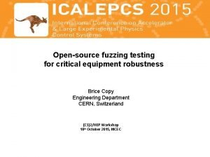Opensource fuzzing testing for critical equipment robustness Brice