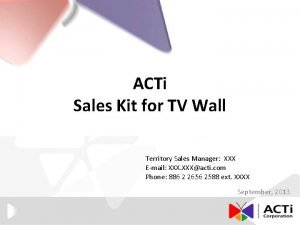 ACTi Sales Kit for TV Wall Territory Sales