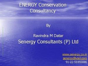 ENERGY Conservation Consultancy By Ravindra M Datar Senergy