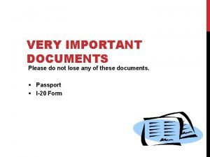 VERY IMPORTANT DOCUMENTS Please do not lose any