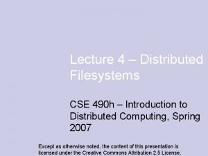 Lecture 4 Distributed Filesystems CSE 490 h Introduction