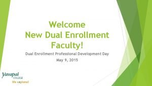 Welcome New Dual Enrollment Faculty Dual Enrollment Professional