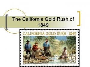 The California Gold Rush of 1849 Mill a