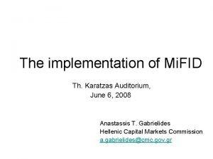 The implementation of Mi FID Th Karatzas Auditorium