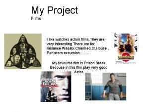 My Project Films I like watches action films