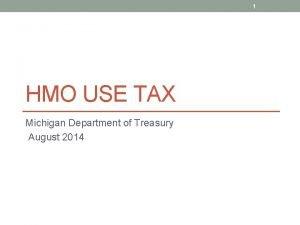1 HMO USE TAX Michigan Department of Treasury