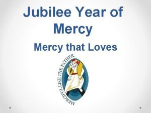 Jubilee Year of Mercy that Loves During his