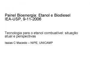 Painel Bioenergia Etanol e Biodiesel IEAUSP 9 11