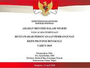 KEMENTERIAN DALAM NEGERI REPUBLIK INDONESIA ARAHAN MENTERI DALAM