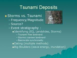 Tsunami Deposits u Storms vs Tsunami FrequencyMagnitude Source