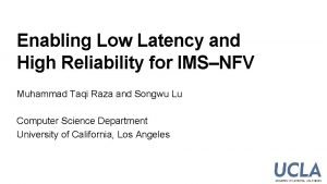 Enabling Low Latency and High Reliability for IMSNFV