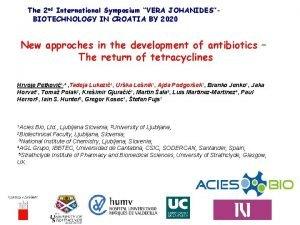 The 2 nd International Symposium VERA JOHANIDESBIOTECHNOLOGY IN
