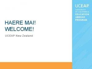 HAERE MAI WELCOME UCEAP New Zealand Day 1