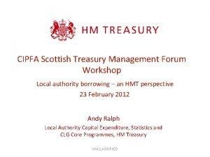 CIPFA Scottish Treasury Management Forum Workshop Local authority