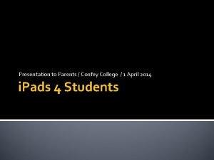 Presentation to Parents Confey College 1 April 2014