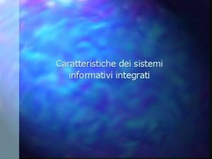 Caratteristiche dei sistemi informativi integrati Struttura corso Orario