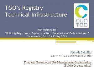 TGOs Registry Technical Infrastructure PMR WORKSHOP Building Registries