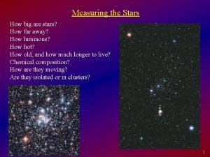 Measuring the Stars How big are stars How