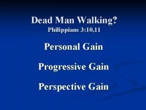 Dead Man Walking Philippians 3 10 11 Personal