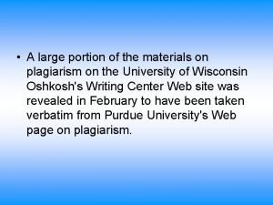 A large portion of the materials on plagiarism