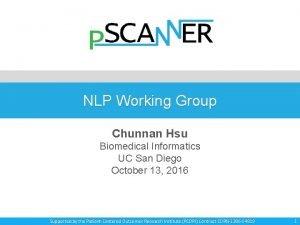 NLP Working Group Chunnan Hsu Biomedical Informatics UC