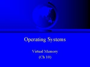 Operating Systems Virtual Memory Ch 10 Memory Management