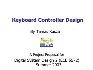 Keyboard Controller Design By Tamas Kasza A Project