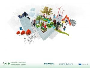 Overview Established by Belmont Forum and JPI Urban
